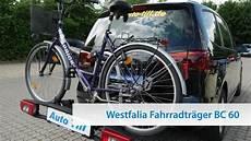 Auto Fahrradträger Anhängerkupplung - westfalia fahrradtraeger bc 60 montage bedienung
