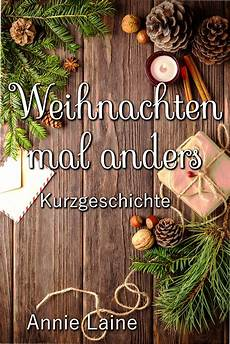 weihnachten mal anders teil 2 the diaries de