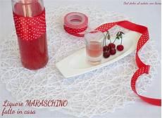 liquore fatto in casa liquore maraschino fatto in casa dal dolce al salato con