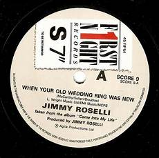 jimmy roselli when your old wedding ring was new vinyl record 7 inch first 1987
