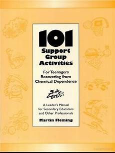 101 support group activities for teenagers recovering from