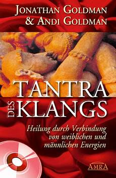 Tantra übungen - tantra des klangs buch cd jonathan goldman