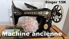 machine a coudre ancienne singer singer 15k30 machine 224 coudre ancienne