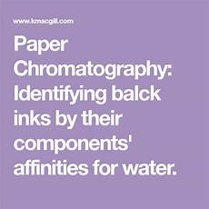 worksheets on paper chromatography 15701 paper chromatography identifying balck inks by their components affinities for water paper