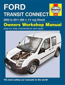 auto repair manual online 2011 ford transit connect security system haynes workshop repair manual for ford transit connect diesel 02 10 ebay