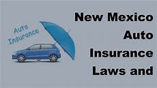 auto insurance laws new mexico auto insurance laws and driver requirements