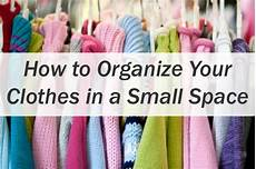 Organize Clothes In Small Space how to organize your clothes in a small space