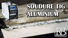 je soude l aluminium mes debuts soudure tig
