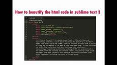 how to beautify the html code in sublime text 3 youtube
