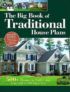 the big book of traditional house plans 500 homes in