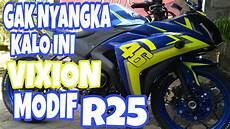 Vixion Modif R25 by Review Motor Vixion Nvl Modif R25 Ams Custom Jogja