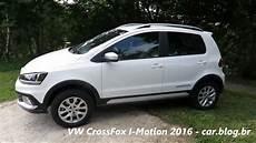 Vw Crossfox 2016 I Motion Teste De 20 000 Km Www Car