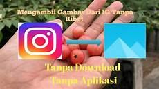 Mengambil Gambar Di Instagram Tanpa