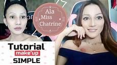 Tutorial Make Up Simple Ala Miss Chatrine