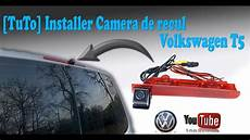 comment installer une de recul comment installation une de recul sur volkswagen t5 t6