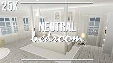 Bedroom Ideas Bloxburg by Roblox Welcome To Bloxburg Neutral Bedroom 25k