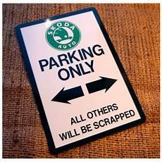 skoda parking only novelty parking sign