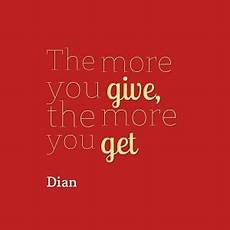how to get quotes you get what you give quotes quotesgram