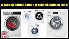 Waschmaschine Kaufen - waschmaschine kaufen waschmaschinen g 220 nstig top 5 beste