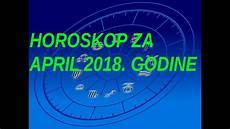 Horoskop Za April 2018 Godine