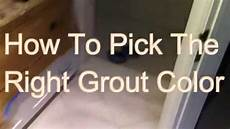 how to pickthe right grout color youtube