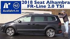 2018 Seat Alhambra Fr Line 2 0 Tsi Kaufberatung Test