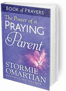 the power of a praying parent full pdf the power of a praying parent book of prayers stormie omartian