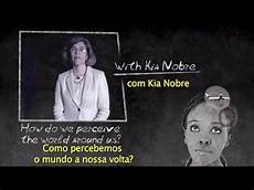 kia nobre brainstorm how do we perceive the world around us