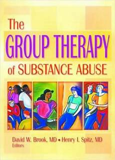 the group therapy of substance abuse by david w brook