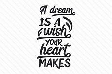 a dream is a wish your heart makes svg cut file by creative fabrica crafts creative fabrica