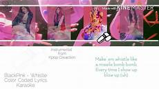 blackpink 블랙핑크 whistle karaoke ver color coded lyrics instrumental with bg kpop youtube