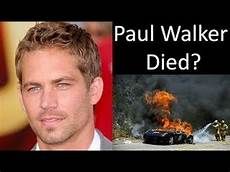 Paul Walker Fast And The Furious Actor Died