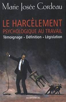 harcèlement psychologique livre harcelement psychologique au travail messageries adp