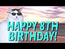 bilder happy birthday happy 8th birthday epic cat happy birthday song