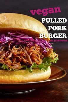 pulled pork selber machen vegane pulled pork burger aus jackfrucht selber ma
