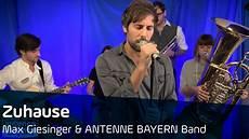 Max Giesinger Zuhause Bayerische Version Antenne