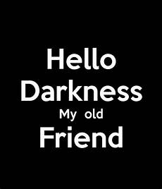hello darkness my friend hello darkness my friend poster ellabooth keep calm o matic