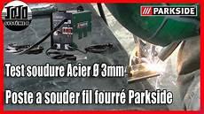 soudure fil fourré poste a souder fil fourr 233 parkside test soudure acier