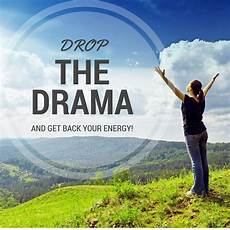 stop drama from dragging you down and get your energy