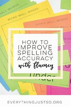 spelling improvement worksheets 22426 how to improve spelling accuracy with fluency teaching spelling learn to spell teaching writing