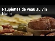 paupiette au vin blanc recette de paupiette de veau au vin blanc