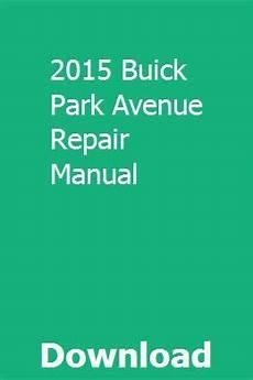 online car repair manuals free 1991 buick park avenue electronic valve timing 2015 buick park avenue repair manual repair manuals buick park avenue repair