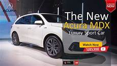 all new acura mdx 2020 the 2020 acura all new mdx type s suv sport luxury car