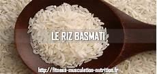 les bienfaits du riz basmati riz basmati site fitness musculation nutrition