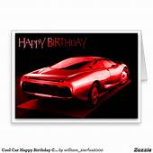 Cool Car Happy Birthday Card  Zazzlecom Cars