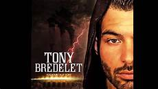 toujours plus forts tony bredelet toujours plus fort audio