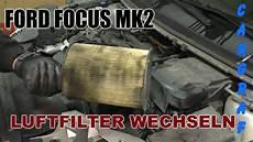 luftfilter wechseln ford focus mk2 1 6l