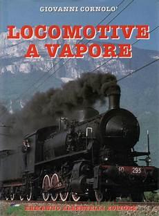 testo la locomotiva libro cornolo locomotive a vapore fs seconda