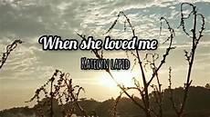And Me Malvorlagen Bahasa Indonesia When She Loved Me By Katelyn Lapid Lirik Dan Terjemahan