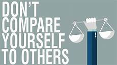 don t compare yourself to others why you should stop